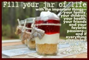 Fill Your Jar of Life With the Important Things…