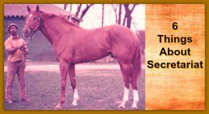 6 Things About Secretariat